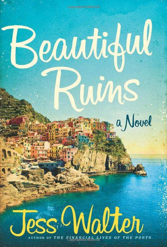 Beautiful Ruins: by Jess Walter
