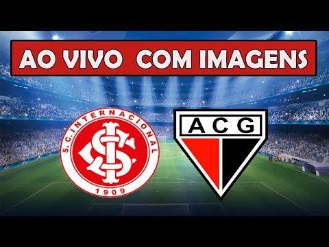 Internacional X Atletico Go Ao Vivo Com Imagem Copa Do Brasil Oitavas De Final Jogo Da Volta Atletico Go Internacional Ao Vivo Atletico