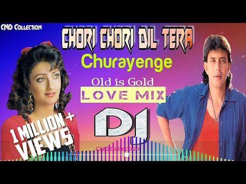 Chori Chori Dil Tera Churayenge Dj Song Hard Dholki Love Mix Old Is Gold Hindi Dj Song Youtube Dj Songs Dj Songs