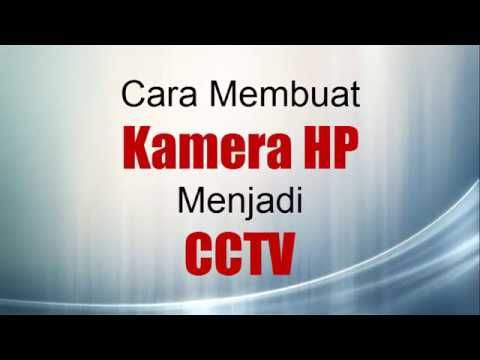 Cara Membuat Kamera Hp Menjadi Cctv Part 1 Youtube Science Video