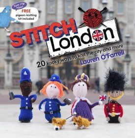 Are you a self-confessed anglophile?  Do you find yourself dreaming of one day residing in, or at least visiting, the motherland?  If this describes you, and you also have a fondness for tiny, adorable knitting patterns, then you have to check out Stitch London: 20 Kooky Ways to Knit the City and More.