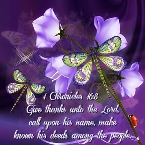 1 Chronicles 16:8 (KJV) Give thanks unto the Lord, call upon his name,:, ecard