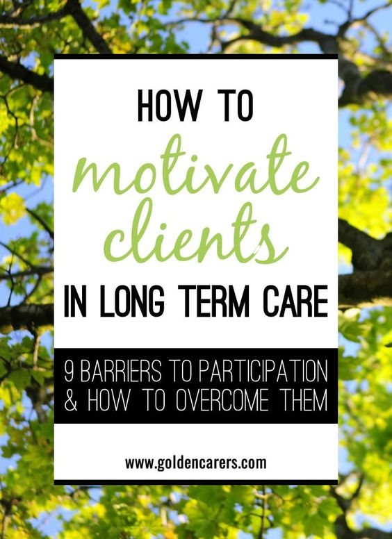 Sometimes it can be difficult to motivate residents in nursing homes to attend and participate in scheduled activities. It is important that you identify any barriers - whether perceived or real - that might be preventing residents from getting involved.