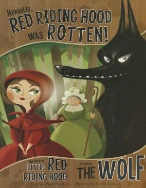 Point of View -- Honestly, Red Riding Hood Was Rotten!: The Story of Little Red Riding Hood as Told by the Wolf