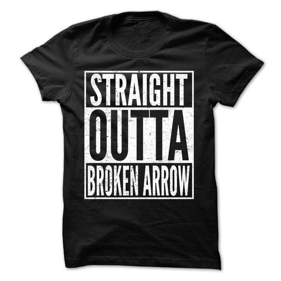 Straight Outta Broken Arrow - Awesome Team Shirt !