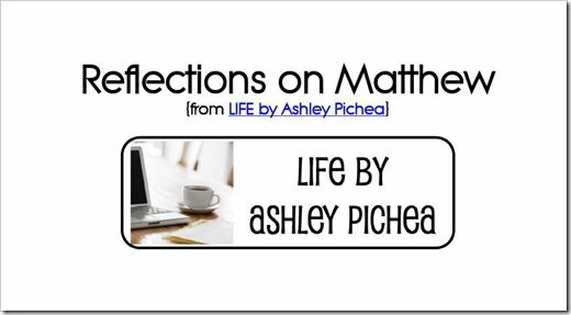 Get a FREE copy of the eDevotional: Reflections on Matthew {by Ashley Pichea}