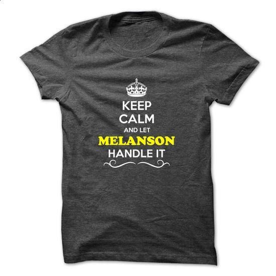 Keep Calm and Let MELANSON Handle it - #wedding gift #cool shirt