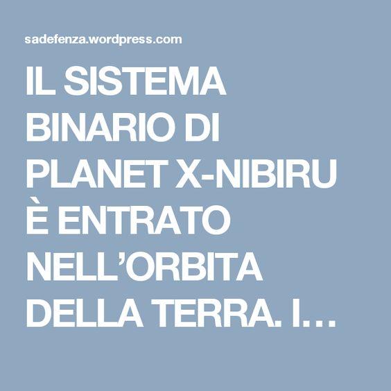 IL SISTEMA BINARIO DI PLANET X-NIBIRU È ENTRATO NELL'ORBITA DELLA TERRA. I…