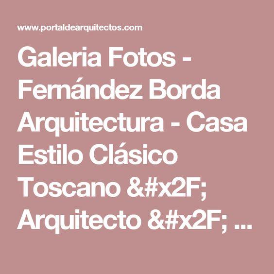 Galeria Fotos - Fernández Borda Arquitectura - Casa Estilo Clásico Toscano / Arquitecto / Arquitectos - PortaldeArquitectos.com