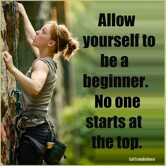 Allow yourself to be a beginner: