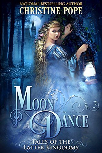 Moon Dance (Tales of the Latter Kingdoms Book 8) by [Pope, Christine]