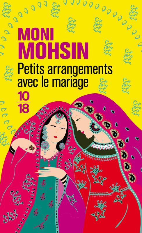 Petits arrangements avec le mariage, de Moni Mohsin, éditions 10/18. Un Sex & The City au Pakistan, moderne, féminin, drôle. @editions1018