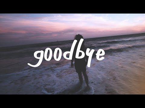 Finding Hope Goodbye Lyric Video Youtube Goodbye Images Goodbye Lyrics Song Goodbye