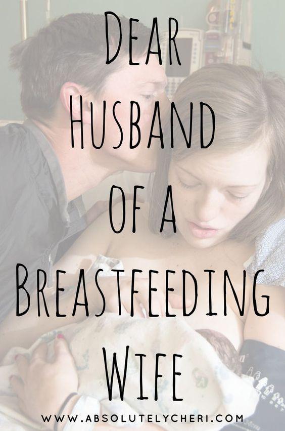 Dear Husband Of A Breastfeeding Mom Husband Breastfeeding Breastfeeding Breastfeeding Moms