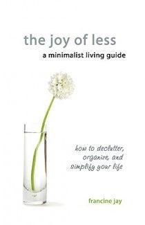 *create* space | The Joy of Less, a Minimalist Living Guide