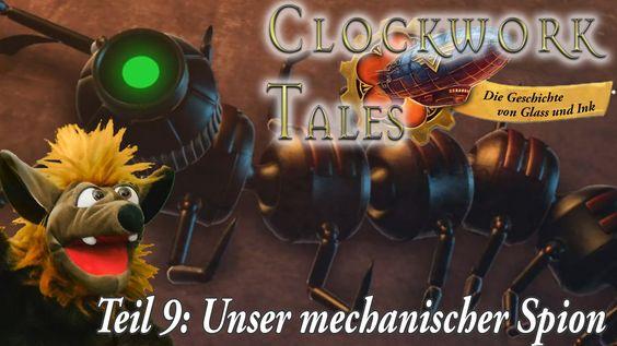 CLOCKWORK TALES Glass und Ink ♥ Teil 9: Unser mechanischer Spion  ♥ Wimm...
