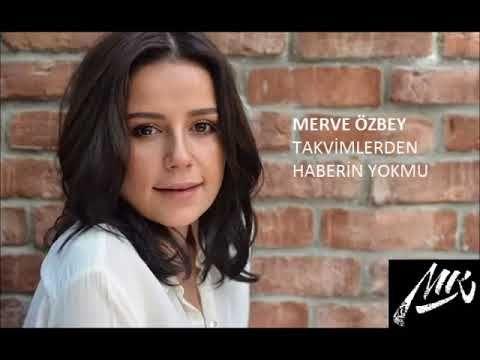 Merve Ozbey Takvimlerden Haberin Yokmu Youtube