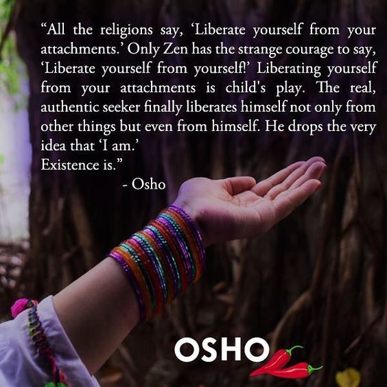 """""""All the religions say, 'Liberate yourself from your attachments.' Only Zen has the strange courage to say, 'Liberate yourself from…"""