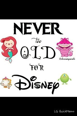 Never too old for Disney.