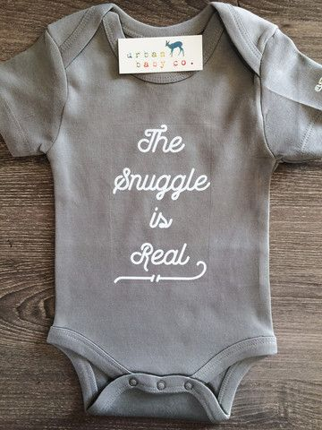 The Snuggle is Real Baby, Boy, Girl, Unisex, Gender Neutral, Infant, T – Urban Baby Co.