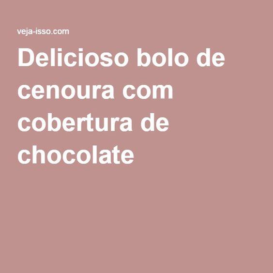 Delicioso bolo de cenoura com cobertura de chocolate