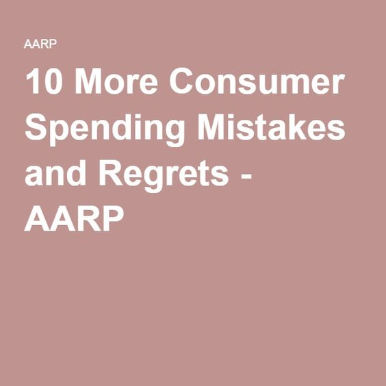 10 More Consumer Spending Mistakes and Regrets - AARP