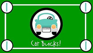 Car Bucks for the next road trip. Earn money for a treat or small toy.