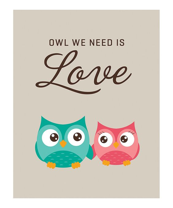 Take a look at this 'Owl We Need Is Love' Print on zulily today!