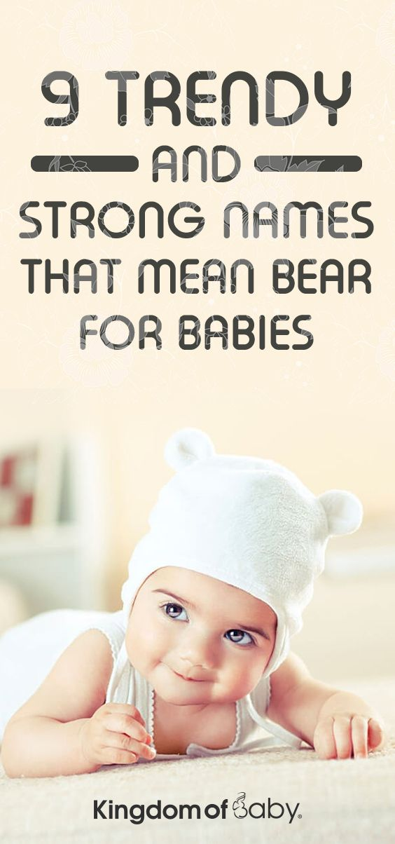 9 Trendy And Strong Names That Mean Bear For Babies Baby Boy Names Popular Baby Boy Names Baby Boy Names Strong