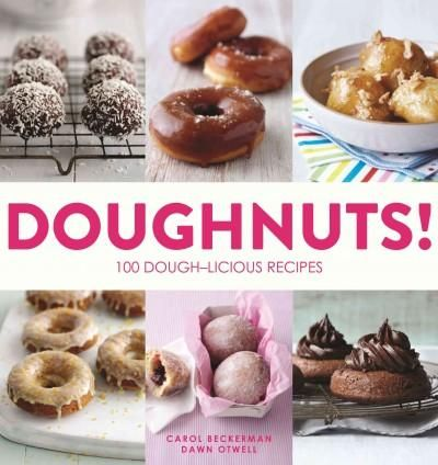 Doughnuts!: 100 Dough-Licious Recipes
