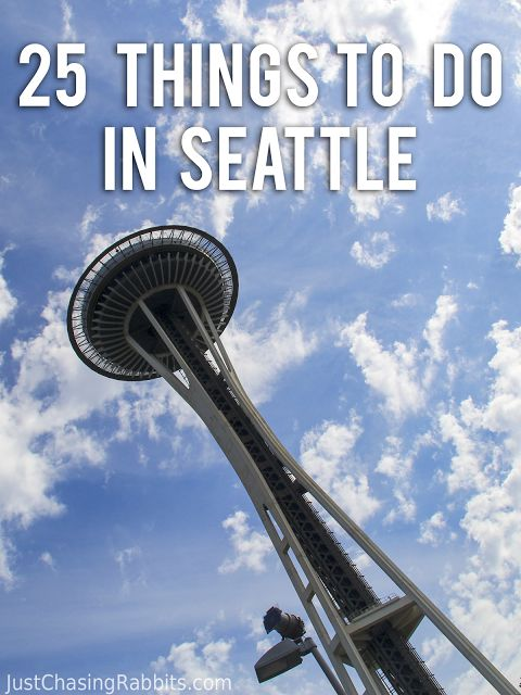 25 Things To Do in Seattle, Washington: A Seattle Bucket List