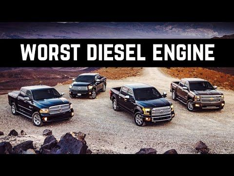 Worst Diesel Engine Ever What Is The Best Diesel Truck Out There