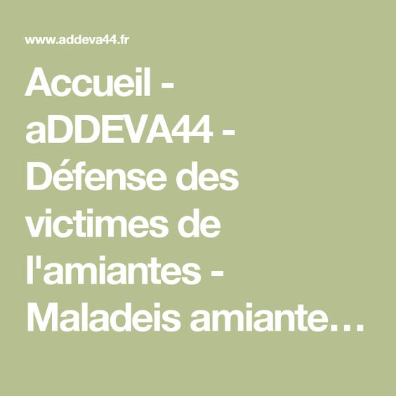 Accueil - aDDEVA44 - Défense des victimes de l'amiantes - Maladeis amiante…