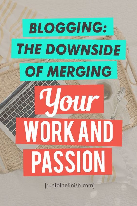 The downside of merging your work and passions - what it takes to be a successful blogger