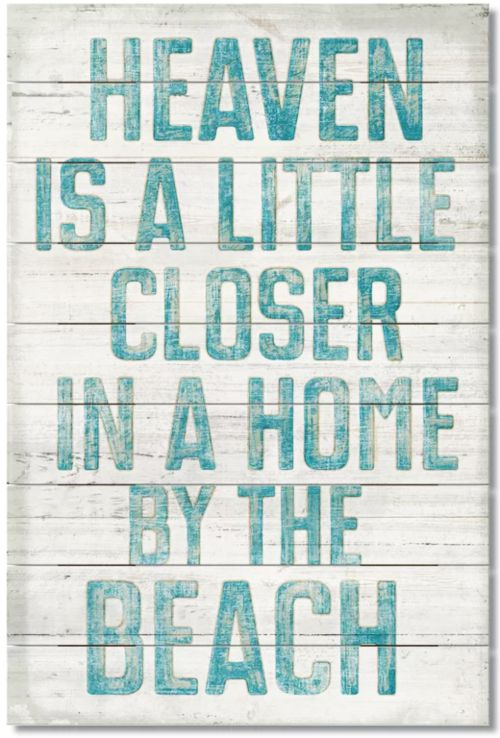 Heaven Is A Little Closer In A Home By The Beach Sign Beach Sign Sayings Beach Signs Beach Cottages