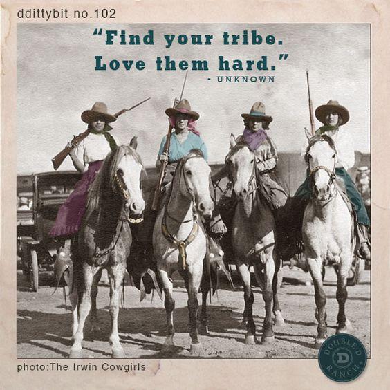 "DDittybit no.102 ""Find your tribe. Love them hard."" - Unknown #ddranchwear…"