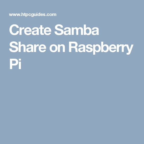 Create Samba Share on Raspberry Pi