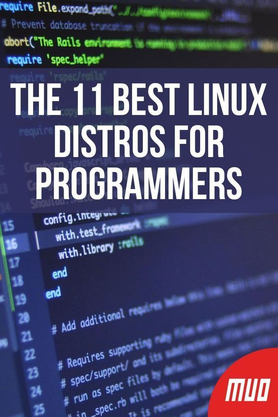 The 11 Best Linux Distros For Programmers Linux Programmer Linux Operating System
