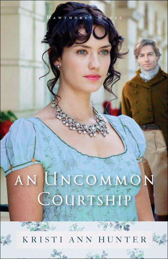 An Uncommon Courtship (Hawthorne House): Kristi Ann Hunter: 9780764218262: Amazon.com: Books: