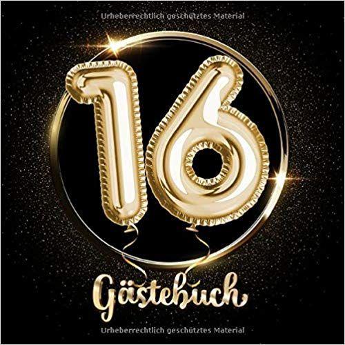 16 Gastebuch Ein Erinnerungsalbum Zum 16 Jubilaum Geburtstag