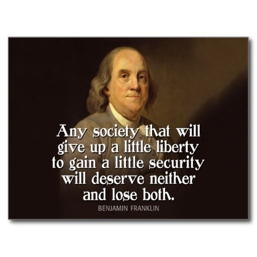 Ben Franklin: Any society that will give up a...