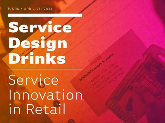 Service Innovation in Retail / Service Design Drinks Berlin by Service Design Berlin via slideshare