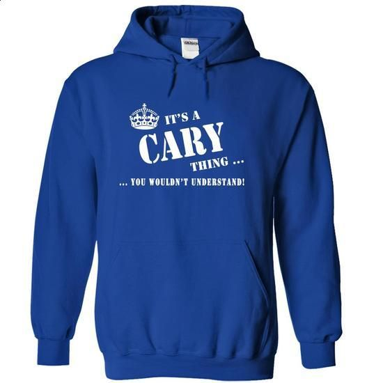 Its a CARY Thing, You Wouldnt Understand! - #t shirt designer #blank t shirt. CHECK PRICE => https://www.sunfrog.com/Names/Its-a-CARY-Thing-You-Wouldnt-Understand-evsap-RoyalBlue-5552223-Hoodie.html?id=60505