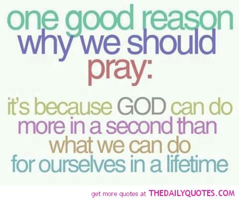 """oh my goodness yes. I honestly don't know how people can """"not"""" pray & ask God to help them with their day, protect them as they & their family drives someplace, goes to the store, etc...place a hedge of protection around their loved ones...is beyond me. Never be too busy to stop & pray because God CAN do more in a second than we can in a lifetime."""