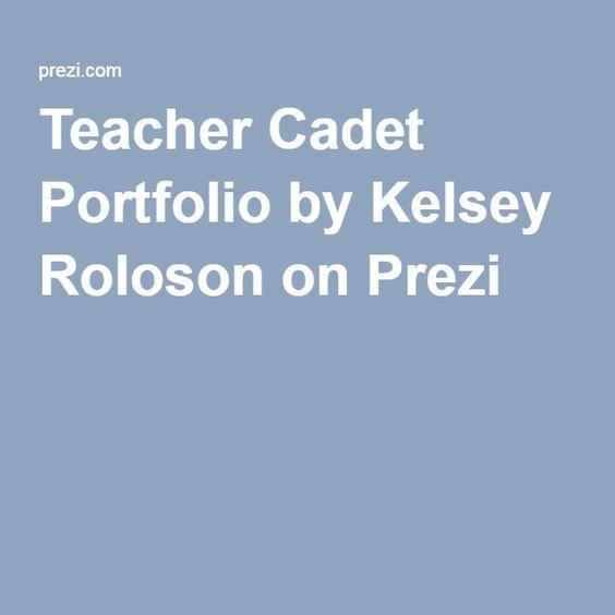 Teacher Cadet Portfolio by Kelsey Roloson on Prezi