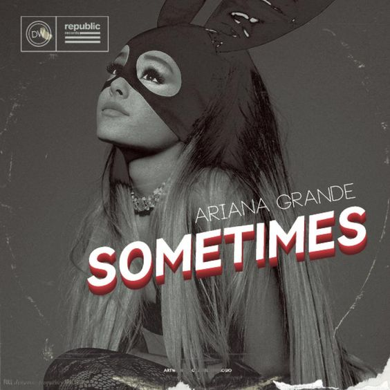 Ariana Grande – Sometimes (single cover art)