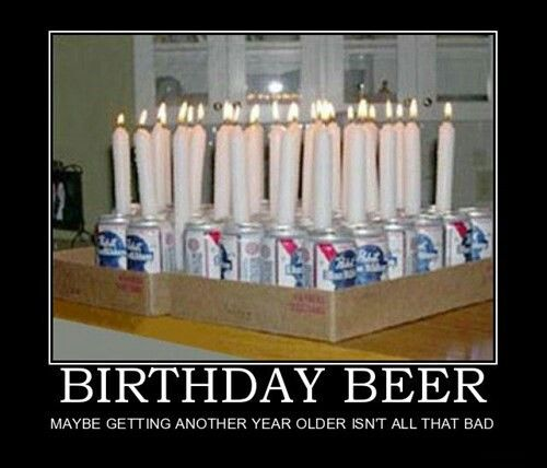 Memes Birthdays And Beer On Pinterest