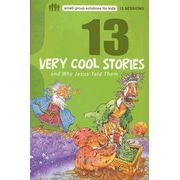 13 Very Cool Stories and Why Jesus Told Them, for kids while adults meet