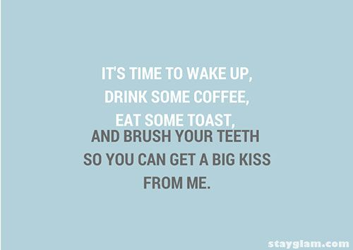 Brush Your Teeth Quotes: Wake Up, Cute Good Morning