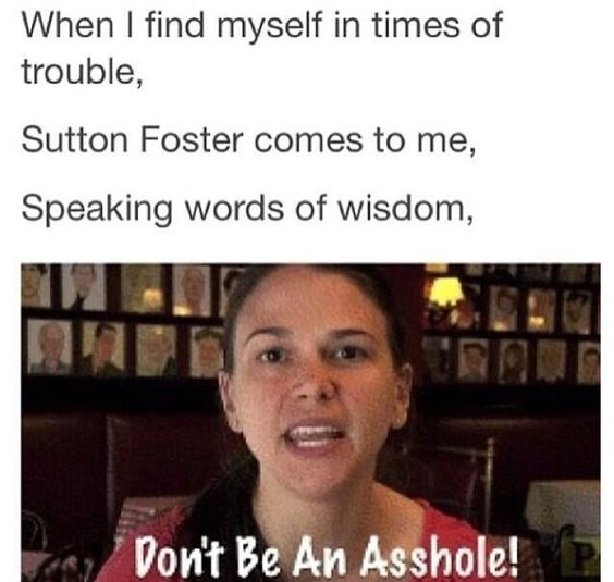 Sutton Foster! :D ...solid advice though.
